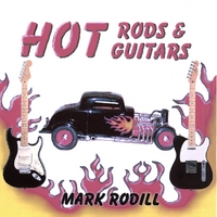 Mark Rodill | Hot Rods and Hot Guitars