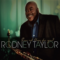 Rodney Taylor | Can I Blow For You