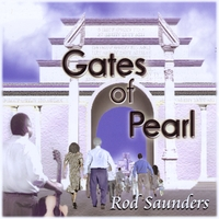 Rod Saunders | Gates of Pearl