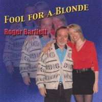 Roger Bartlett | Fool for a Blonde