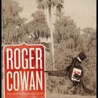 Roger Cowan: Hickadelicswampytonk