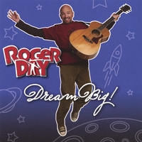 ROGER DAY: Dream Big!