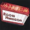 ROGER HARRISON: Jazz Club Open Late