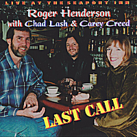 Roger Henderson | Last Call (feat. Chad Lash & Carey Creed)