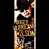 Roger Hurricane Wilson | I Did What I Wanted To