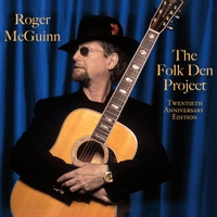 Roger McGuinn | The Folk Den Project - Twentieth Anniversary Edition