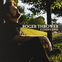 Roger Thrower | Father's Song