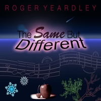 Roger Yeardley | The Same but Different