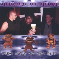 Rogues Of Rock | Fade Away To The Sun