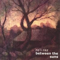 ro'i raz | Between the Suns