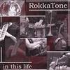 RokkaTone: In This Life