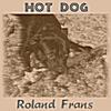 Roland Frans: Hot Dog