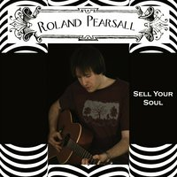 Roland Pearsall | Sell Your Soul