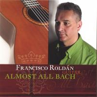 Francisco Roldan | Almost All Bach
