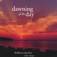 Rolliana Scheckler | Dawning of the Day