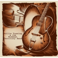 Rollie Tussing & the Midwest Territory Band | Rollie Tussing & the Midwest Territory Band