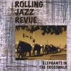 Rolling Jazz Revue: Elephants In The Crosswalk