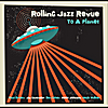 Rolling Jazz Revue: To A Planet