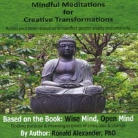 Ronald Alexander | Mindful Meditations for Creative Transformations