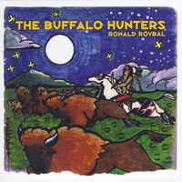 Ronald Roybal | The Buffalo Hunters