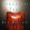 Ron Bracale: Kokopelli Yoga