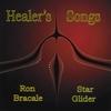 Ron Bracale: Healers Songs