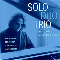 Ron Davis with Drew Birston: Solo Duo Trio