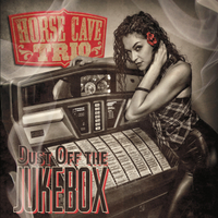 Horse Cave Trio | Dust off the Jukebox