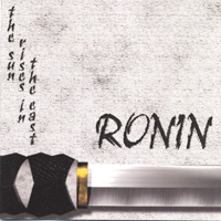 Ronin | The Sun Rises In the East