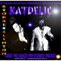 Ronkat Spearman's Katdelic | Give Me Back My Funky Music