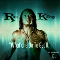 Ron Killings | What' Cha Do to Get It