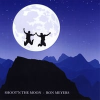 Ron Meyers | Shoot'n the Moon