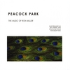 Ron Miller: Peacock Park the Music of Ron Miller