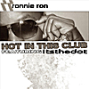 Ronnie Ron: Hot In This Club (feat. Itsthedot)