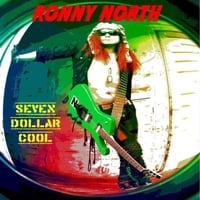 Ronny North | Seven Dollar Cool