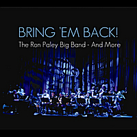 Ron Paley Big Band | Bring 'Em Back!