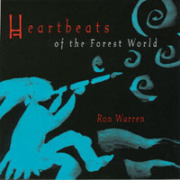 Ron Warren | Heartbeats of the Forest World