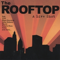 The ROOFTOP feat. CVH, Maya Azucena, Abby Dobson, Monet, Kendra | A Live Shot