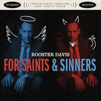 Rooster Davis | For Saints and Sinners