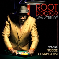 Root Doctor | New Attitude (Feat. Freddie Cunningham)