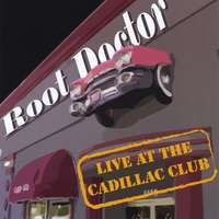 Root Doctor | Live At The Cadillac Club