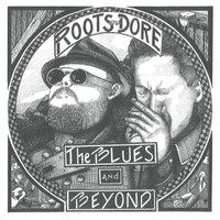 Roots & Dore | The Blues and Beyond