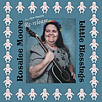 Rosalee Moore | Little Blessings Re-Release