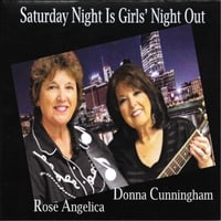 Rose Angelica & Donna Cunningham | Saturday Night Is Girls' Night Out