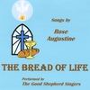 Rose Augustine: The Bread of Life