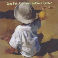 Jane Fair & Rosemary Galloway Quintet | Playin' Jane