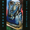 DAVID ROSENBLOOM: Reliquary