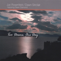 JURI ROSENFELD/DAWN SINCLAIR: Two Dawns,One Day