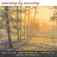 RoseWynde | Morning By Morning: Songs and Hymns for Inspiration