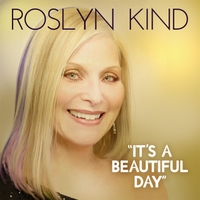 Roslyn Kind | It's a Beautiful Day (2017 Version)
